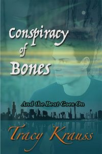 Conspiracy of Bones by Tracy Krauss