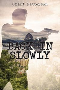 Back in Slowly by Grant Patterson