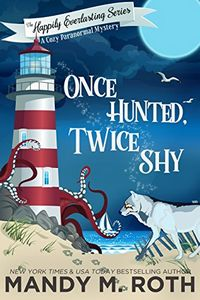 Once Hunted, Twice Shy by Mandy M. Roth