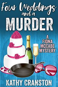 Four Weddings and a Murder by Kathy Cranston