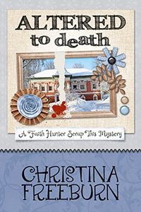 Altered To Death by Christina Freeburn