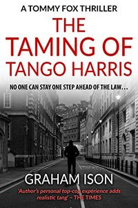 The Taming of Tango Harris by Graham Ison