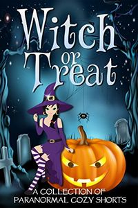 Witch or Treat by Various Authors