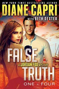 False Truth 1-4 by Diane Capri with Beth Dexter