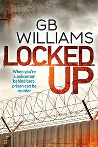 Locked Up by G. B. Williams