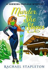 Murder, She Slopes by Rachael Stapleton