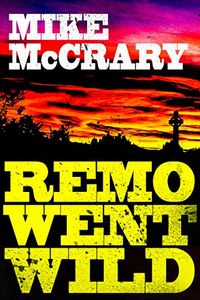 Remo Went Wild by Mike McCrary
