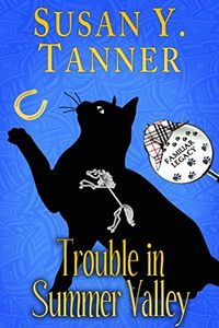 Trouble in Summer Valley by Susan Y. Tanner