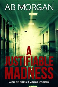 A Justifiable Madness by A. B. Morgan