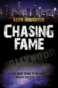 Chasing Fame by Keith Houghton