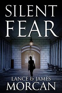 Silent Fear by Lance and James Morgan