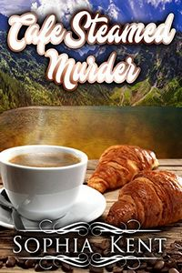 Café Steamed Murder by Sophia Kent