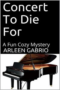 Concert To Die For by Arleen Gabrio