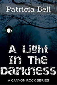 A Light in the Darkness by Patricia Bell