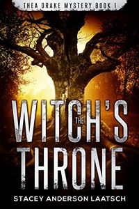 The Witch's Throne by Stacey Anderson Laatsch