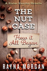 The Nut Case by Rayna Morgan