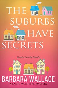 The Suburbs Have Secrets by Barbara Wallace