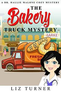 The Bakery Truck Mystery by Liz Turner