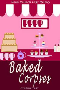 Baked Corpses by Cynthia Tart