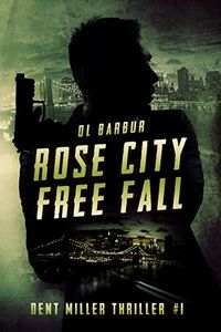 Rose City Free Fall by D. . Barbur
