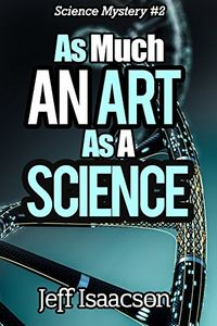 As Much an Art as a Science by Jeff Isaacson