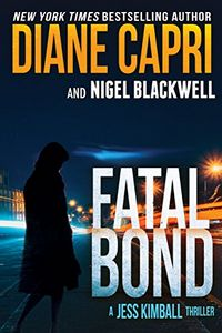 Fatal Bond by Diane Capri and Nigel Blackwell