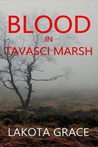 Blood in Tavasci Marsh by Lakota Grace