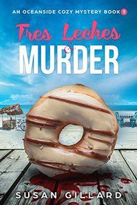 Tres Leches Murder by Susan Gillard