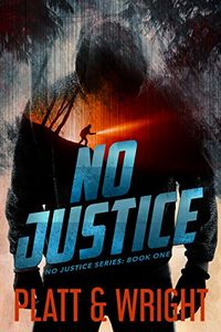 No Justice by Sean Platt and David W. Wright