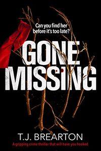 Gone Missing by T. J. Brearton
