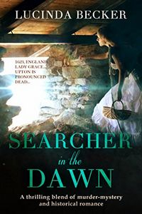 Searcher in the Dawn by Lucinda Becker