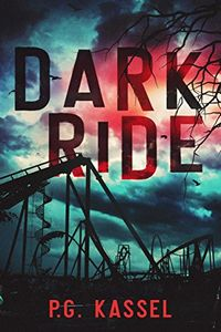 Dark Ride by P. G. Kassel