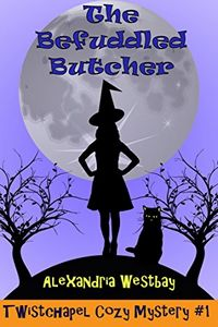 The Befuddled Butcher by Alexandria Westbay