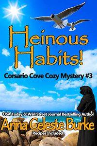 Heinous Habits! by Anna Celeste Burke