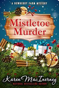 Mistletoe Murder by Karen MacInerney