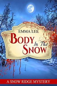 Body in the Snow by Emma Lee