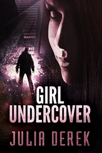 Girl Undercover by Julia Derek