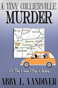 A Tiny Collierville Murder by Abby L. Vandiver