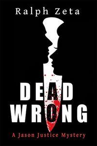 Dead Wrong by Ralph Zeta