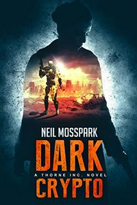 Dark Crypto by Neil Mosspark