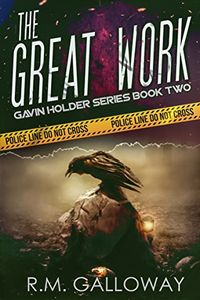 The Great Work by R. M. Galloway
