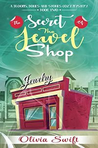 The Secret of the Jewel Shop by Olivia Swift