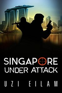 Singapore Under Attack by Uzi Eilam