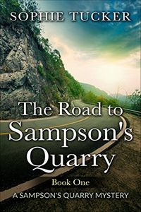 The Road to Sampson's Quarry by Sophie Tucker