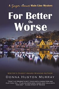 For Better or Worse by Donna Huston Murray