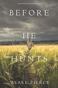 Before He Hunts by Blake Pierce