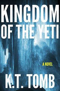 Kingdom of the Yeti by K. T. Tomb
