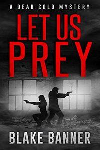 Let Us Prey by Blake Banner