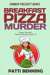 Breakfast Pizza Murder by Patti Benning