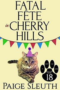 Fatal Fête in Cherry Hills by Paige Sleuth